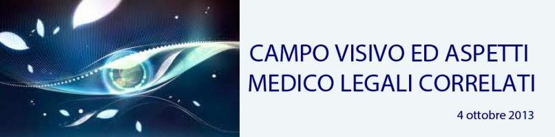 CAMPO VISIVO ED ASPETTI MEDICO LEGALI CORRELATI