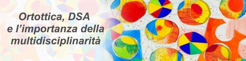 ORTOTTICA, DSA E L'IMPORTANZA DELLA MULTIDISCIPLINARITA'